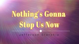 Jefferson Starship - Nothing's Gonna Stop Us Now (Lyric Video) [HD] [HQ]