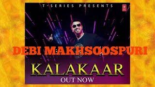 Kalakaar song  DEBI MAKHSOOSPURI NEW PUNJABI SONG // out now on TSERIES