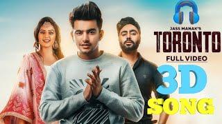 Toronto Jass Manak 3d song |New 3d punjabi song|2018 songs|3D Audio