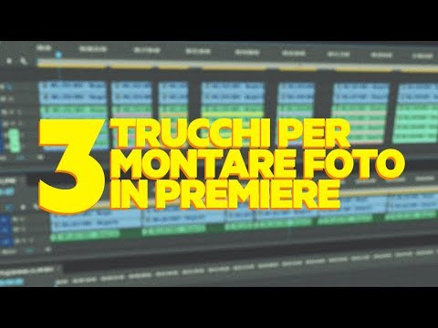 3 Trucchi per Montare Fotografie in Adobe Premiere Pro