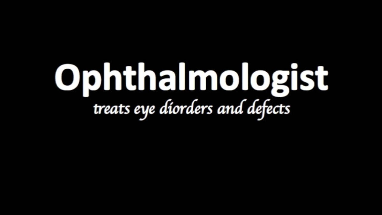 How to pronounce Ophthalmologist