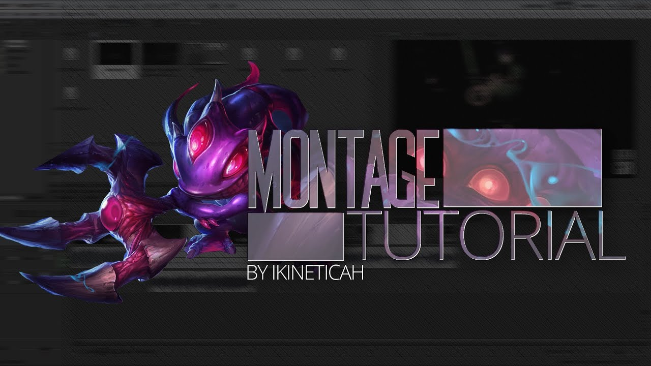 how to make lol montage