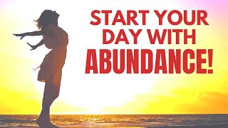 Start Your Day with ABUNDANCE and PROSPERITY | Morning Affirmations | 21 Day Challenge