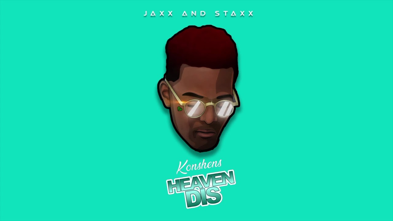 Konshens - Heaven dis - (Jaxx and staxx) may 2019