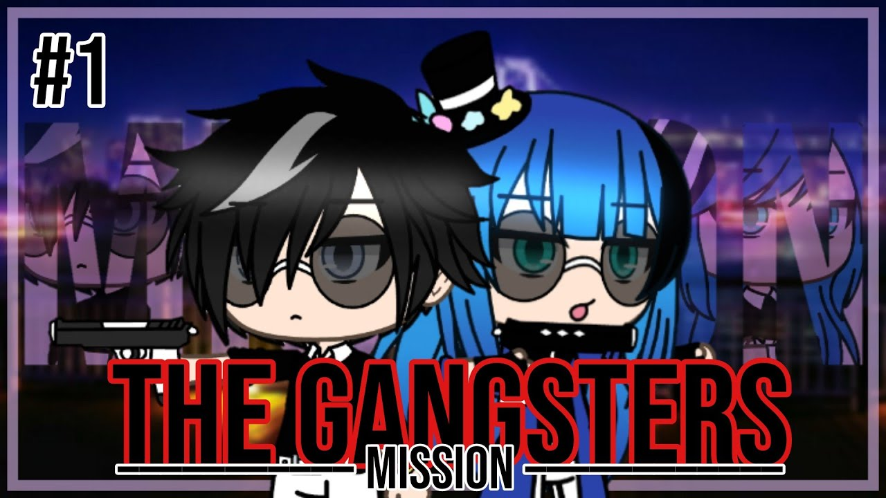 ❦︎Gangsters Mission❦︎ [𝔼𝕡𝕚𝕤𝕠𝕕𝕖 1]