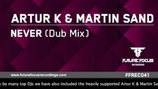 Artur K & Martin Sand - Never (Dub Mix) [Preview]