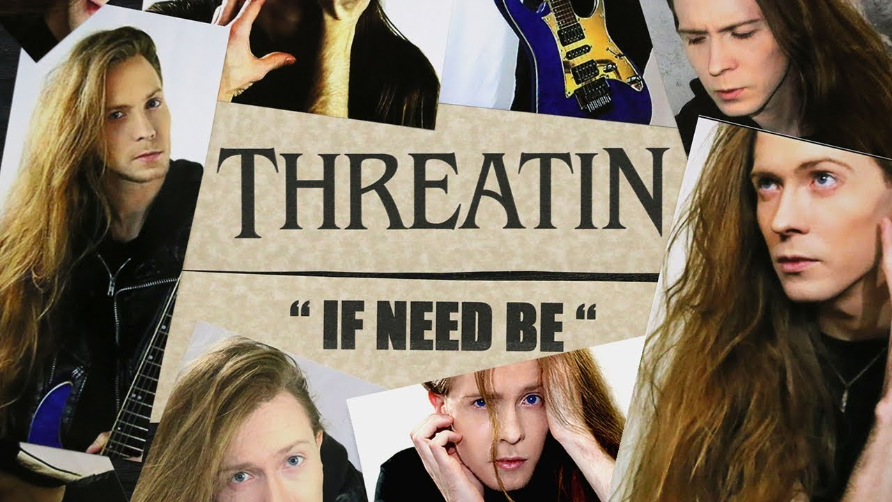 Threatin - If Need Be  - (Official Music Video)