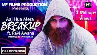 "Official Video ""Aaj Hua Mera Breakup"" 