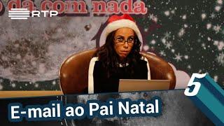 E-mail ao Pai Natal (que aquilo da carta já não dá com nada)   5 Para a Meia-Noite   RTP