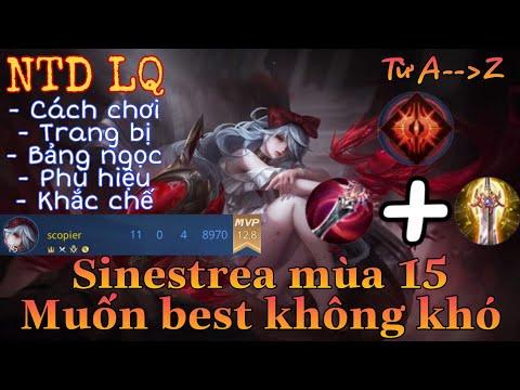 Sinestrea mùa 15 liên quân | Cách chơi, lên đồ, phù hiệu, bảng ngọc cho tướng mới sinestrea mùa 15 ❤
