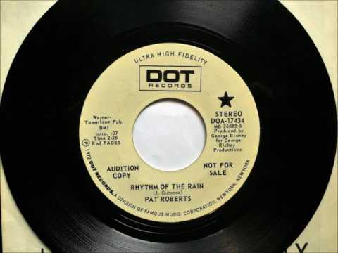 Rhythm Of The Rain , Pat Roberts , 1972 45RPM