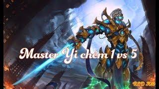 Master Yi - 1 vs 5 LMHT  2019