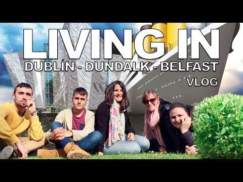 LIVING IN DUBLIN-DUNDALK-BELFAST 4 DAYS | EUROVISION 2017 VLOG