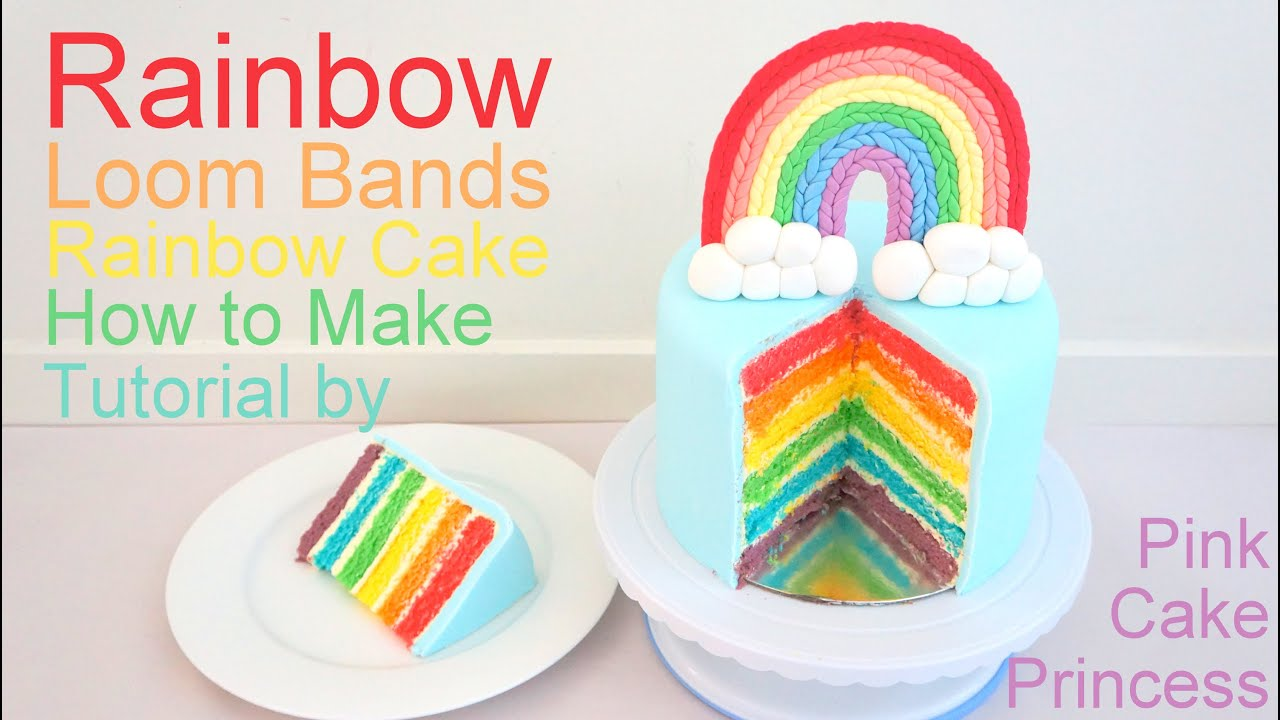 Cute Princess Live Wallpaper Rainbow Cake Recipe For A Loom Bands Party How To Bake A