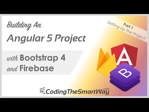 Building An Angular 5 Project with Bootstrap 4 and Firebase - Part 1: Setting Up The Project