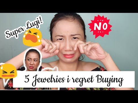 5 JEWELRY I REGRET BUYING! - FROM P60K TO NOTHING? GRABE!!!
