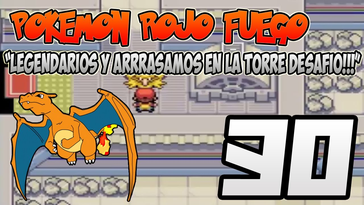 Pokemon Rojo Fuego Episodio 30 Final Legendarios Y Arrrasamos En La Torre Desafío Youtube