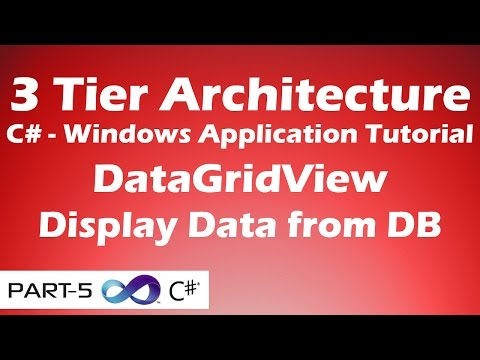 DataGridView - Display Data from DB | 3 Tier Architecture C# Tutorial - Part 5