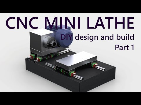 CNC mini lathe - DIY design and build project from scratch! Part 1