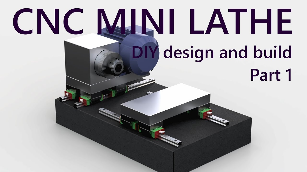 cnc mini lathe   diy design and build project from scratch
