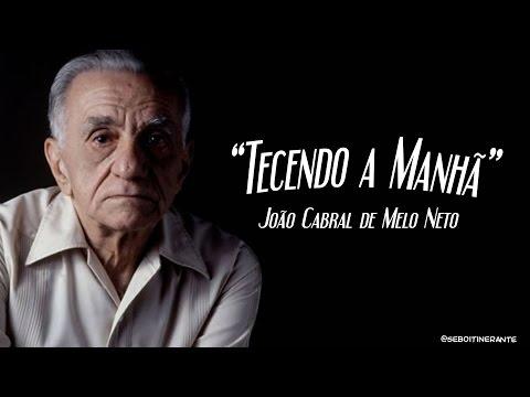 POEMA : Tecendo a Manhã - João Cabral de Melo Neto