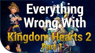 GAME SINS | Everything Wrong With Kingdom Hearts II - Part One