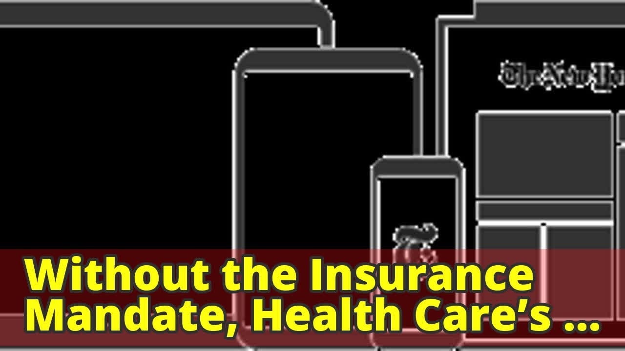 Without the Insurance Mandate, Health Care's Future May Be ...