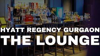 Hyatt Regency Gurgaon | The Lounge | Sahil Taksh