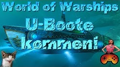 Die U-Boote kommen!!! in World of Warships - Deutsch/Englisch U Boot Gameplay - Submarines