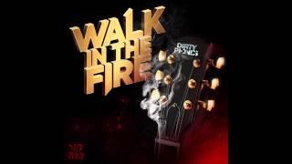 Dirtyphonics Walk In The Fire Original Mix