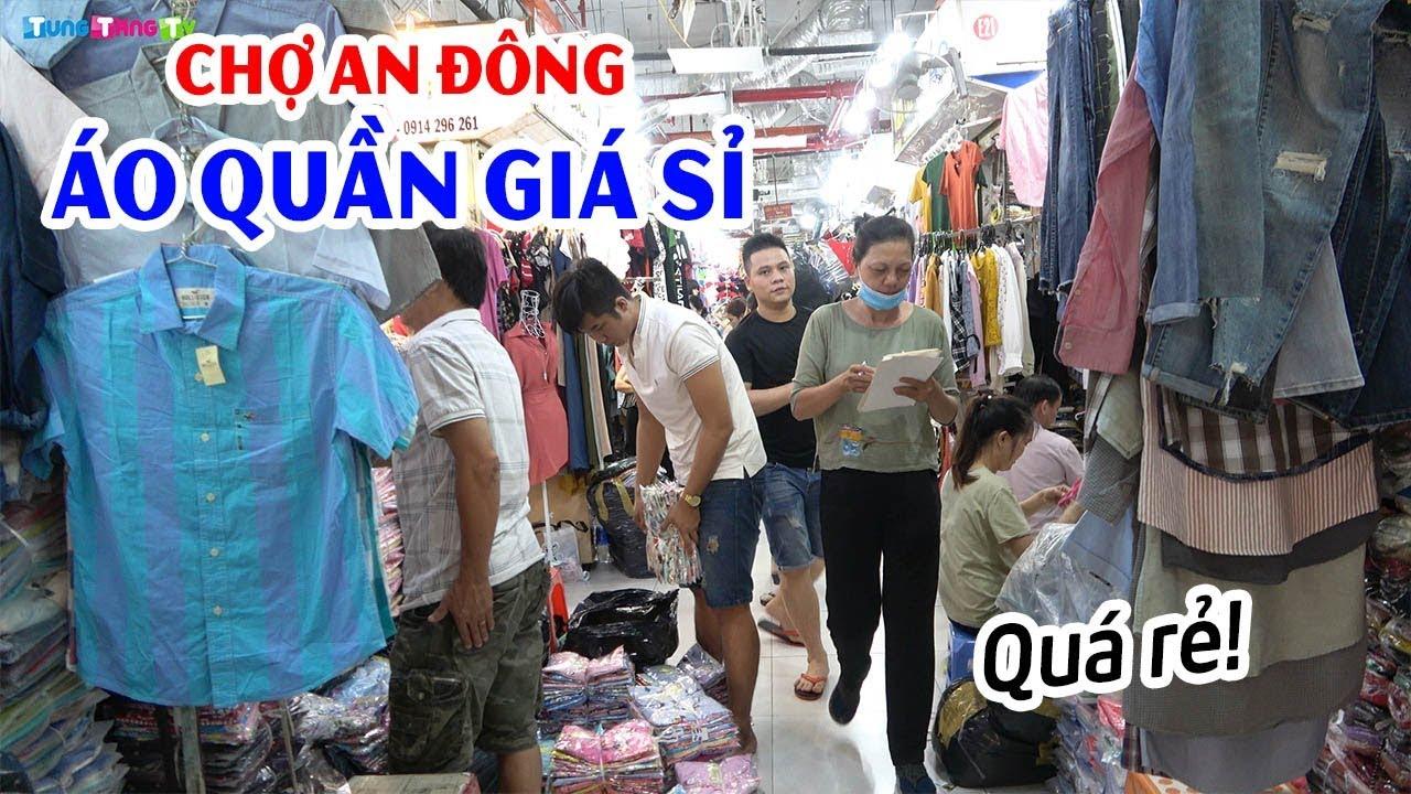 Khám phá Chợ An Đông ở Sài Gòn   Trùm quần áo giá sỉ siêu rẻ