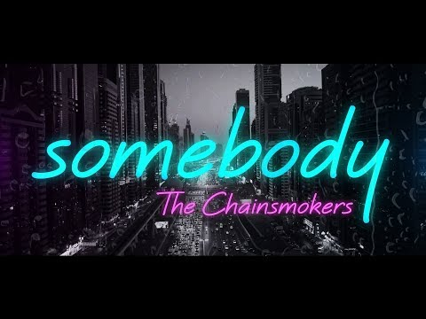 The Chainsmokers, Drew Love ‒ Somebody (Lyrics) 🎤