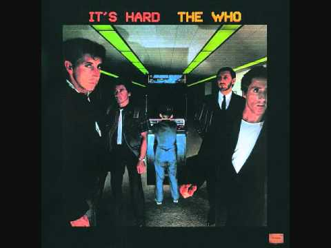 It's Hard- The Who (From the album