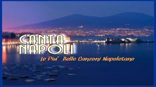 Canta Napoli   Le Più Belle Canzoni Napoletane (canzoni Popolari Napoletane)