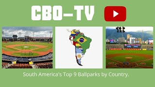 South America's Top 9 Ballparks by Country.