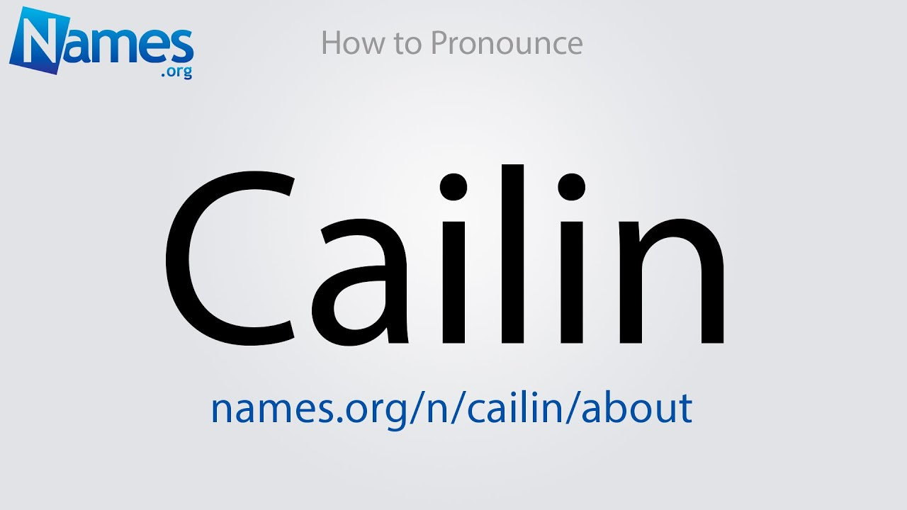 How To Pronounce Cailin Youtube