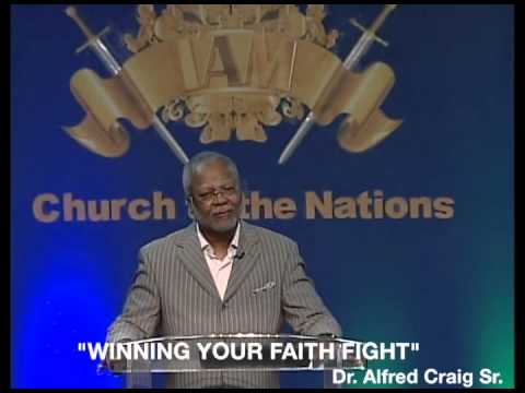 "Alfred Craig Sr  ""WINNING YOUR FAITH FIGHTS"""