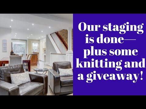 Our Staging is Done, Plus Some Knitting and a Giveaway!