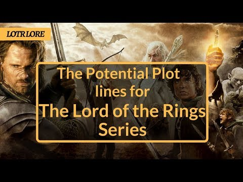 The Lord of the Rings Amazon Series - Plotline Speculation