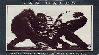 Van Halen - And The Cradle Will Rock... (1980) (Remastered) HQ