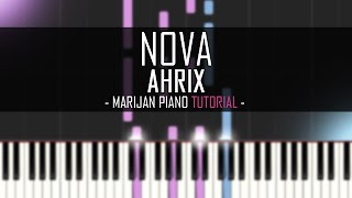How To Play: Ahrix - Nova (Piano Tutorial)