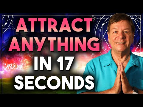 Attract Anything In 17 Seconds - The REAL Secret of the Law of Attraction
