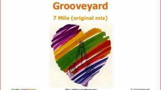 Grooveyard   7 Mile original mix