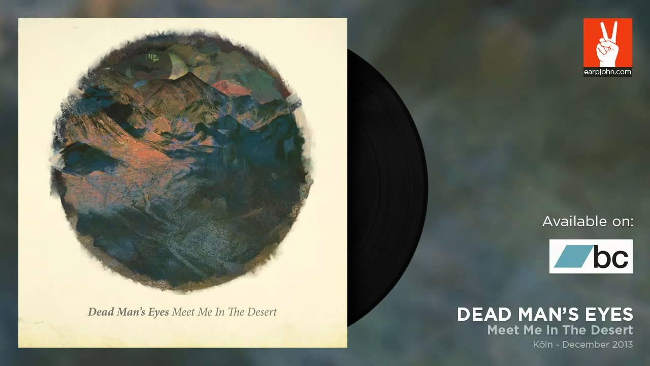 Dead Man´s Eyes - Meet Me In The Desert