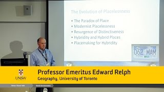 "Session 1 Keynote - Edward Relph ""The paradox of place and the evolution of placelessness"""