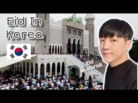 Eid Al Fitr in Korea 2019 | Eid Mubarak
