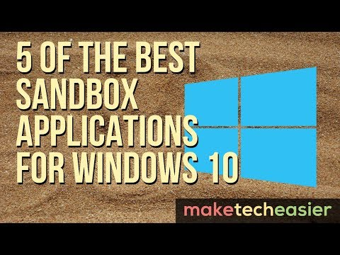 7 of the Best Sandbox Applications for Windows 10 - Make Tech Easier