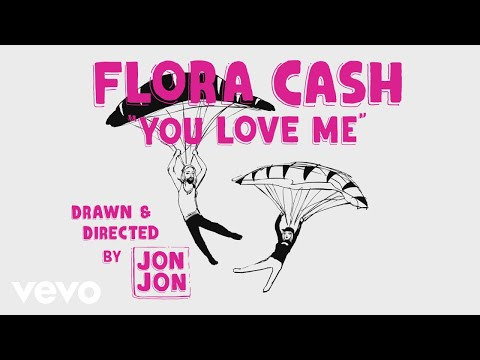flora cash - You Love Me