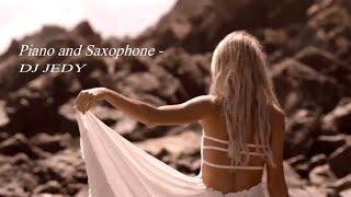 Смотреть клип Dj Jedy - Piano And Saxophone