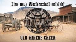 Neue Westernstadt im Erzgebirge !!! Old Miners Creek. Alle Neuigkeiten dazu in diesem Video